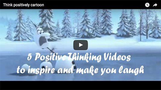 5 Positive Thinking Videos to Inspire and Make You Laugh
