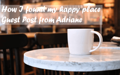 How I Found My Happy Place – Guest Post