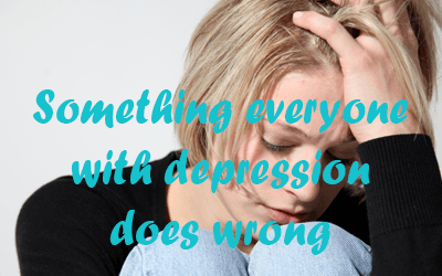 Something everyone with depression does wrong