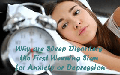 Why are Sleep Disorders the First Warning Sign for Anxiety or Depression