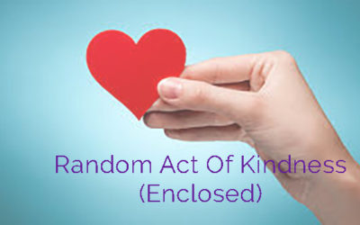 Random Act of Kindness (Enclosed)
